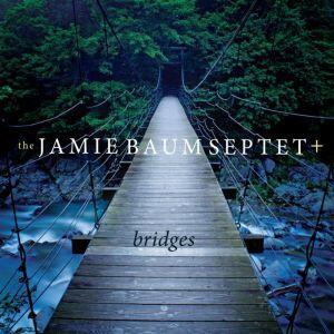 Bridges - CD Audio di Jamie Baum