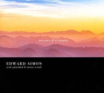 Sorrows & Triumphs - CD Audio di Edward Simon