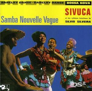 Samba Nouvelle Vague - CD Audio di Sivuca