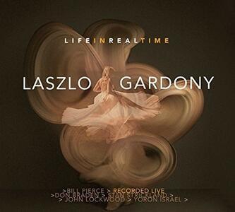 Life in Real Time - CD Audio di Laszlo Gardony