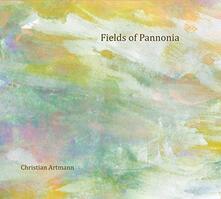 Fields of Pannonica - CD Audio di Christian Artmann