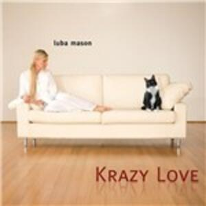 Krazy Love - CD Audio di Luba Mason