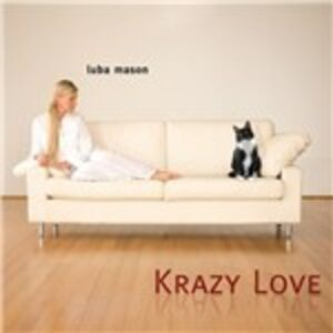 CD Krazy Love di Luba Mason