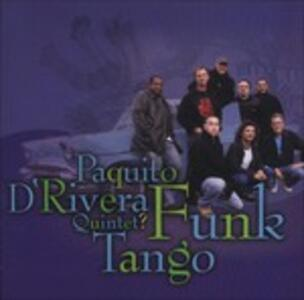 Funk Tango - CD Audio di Paquito D'Rivera