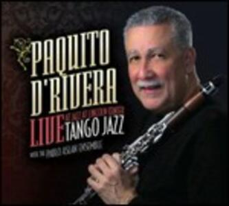 Tango Jazz. Live at Lincoln Center - CD Audio di Paquito D'Rivera,Pablo Aslan