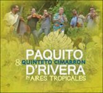 Aires Tropicales - CD Audio di Paquito D'Rivera