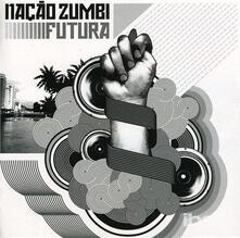 Futura - CD Audio di Nacao Zumbi