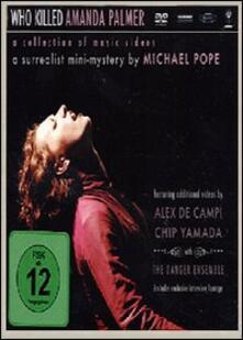 Amanda Palmer. Who Killed Amanda Palmer. A Collection of Music Videos (DVD) di Michael Pope - DVD