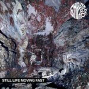 Still Life Moving Fast - Vinile LP di Empress AD