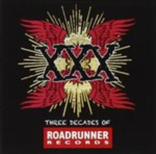 XXX. Three Decades of Roadrunner Records - CD Audio