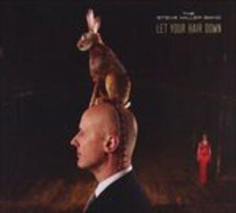 CD Let Your Hair Down di Steve Miller (Band)