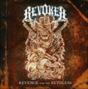Revenge for the Ruthless - CD Audio di Revoker
