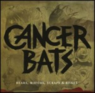 CD Bears, Mayors, Scraps & Bones di Cancer Bats