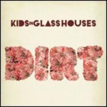 Dirt - CD Audio di Kids in Glass Houses