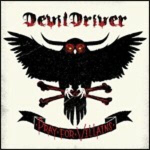 Foto Cover di Pray for Villains, CD di Devildriver, prodotto da Roadrunner