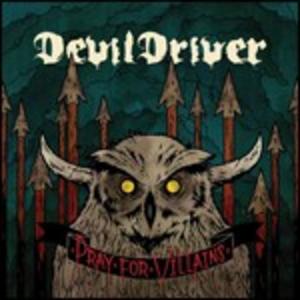 CD Pray for Villains di Devildriver