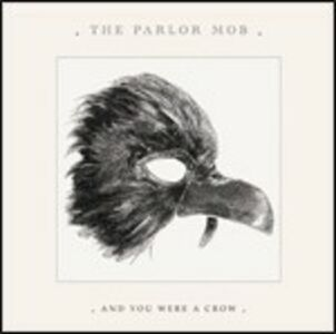 CD And You Were a Crow di Parlor Mob