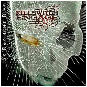 As Daylight Dies - CD Audio di Killswitch Engage