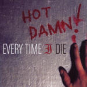 Hot Damn! - CD Audio di Every Time I Die