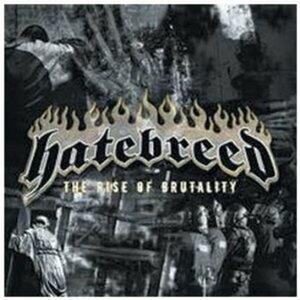 The Rise of Brutality - CD Audio di Hatebreed