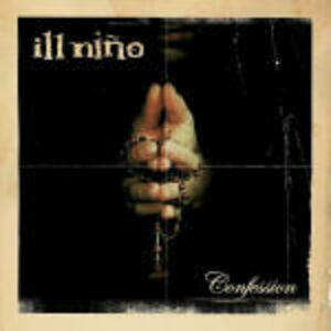 CD Confession di Ill Niño