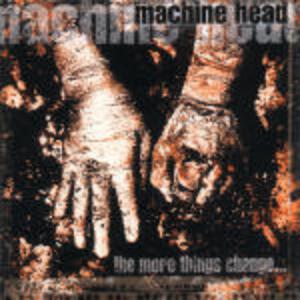 The More Things Change - CD Audio di Machine Head