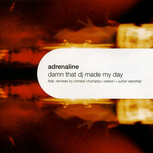 Damn That DJ Made my Day - CD Audio Singolo di Adrenaline