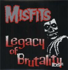 Legacy of Brutality - Vinile LP di Misfits