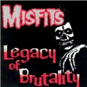 CD Legacy of Brutality di Misfits