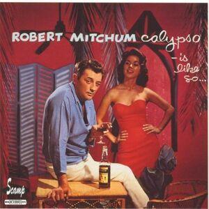 Foto Cover di Calypso Is Like so, CD di Robert Mitchum, prodotto da Scamp