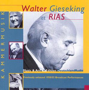 Walter Gieseking alla RIAS - CD Audio di Walter Gieseking