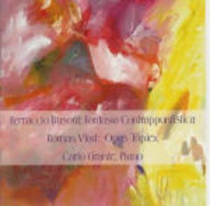 CD Opus triplex - Wenn Wir in Hoechsten Noetensein Chorale / Fantasia contrappuntistica Ferruccio Busoni , Roman Vlad