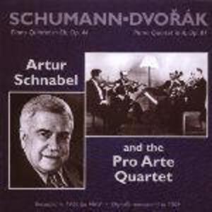 Quintetti con pianoforte - CD Audio di Antonin Dvorak,Robert Schumann,Artur Schnabel,Pro Arte Quartet