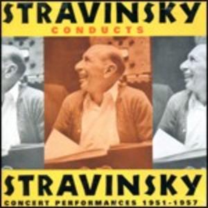 CD Stravinsky dirige Stravinsky di Igor Stravinsky