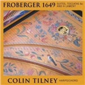 Froberger 1649. Brani per clavicembalo - CD Audio di Johann Jacob Froberger,Colin Tilney