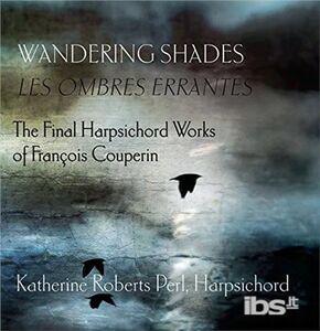 Foto Cover di Wandering Shades, CD di François Couperin, prodotto da Music & Arts