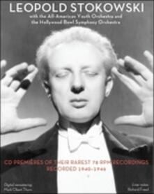 Rare Recordings 1940-1946 - CD Audio di Leopold Stokowski,Hollywood Bowl Orchestra,All-American Youth Orchestra