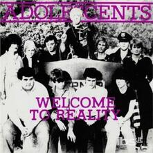 Welcome to Reality - Vinile 10'' di Adolescents