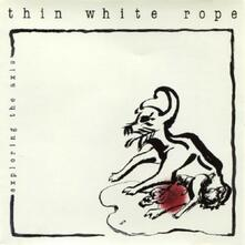 Exploring the Axis - Vinile LP di Thin White Rope
