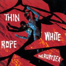 Ruby Sea - CD Audio di Thin White Rope