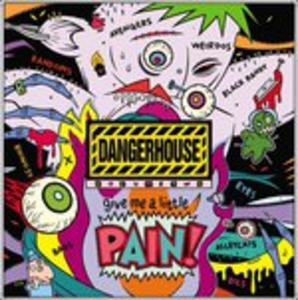 Vinile Dangerhouse vol.2: Give Me A Little Pain