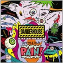Dangerhouse vol.2: Give Me A Little Pain - Vinile LP