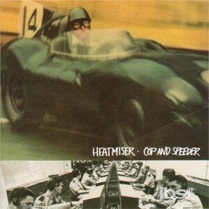 Cop and Speeder - CD Audio di Heatmiser