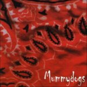CD Mummydogs di Mummydogs