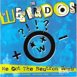 CD We Got the Neutron Bomb di Weirdos