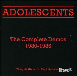 CD Complete Demos 1980-1986 di Adolescents