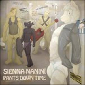 Vinile Pants Down Time Sienna Nanini