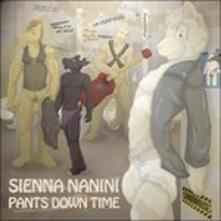 Pants Down Time - Vinile LP di Sienna Nanini