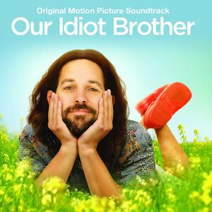 CD Our Idiot Brother (Colonna Sonora)