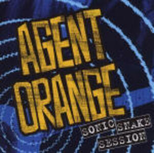 CD Sonic Snake Sessions di Agent Orange